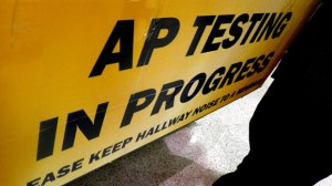 (Photo Courtesy of apcleptest.com) A sign for the public to be aware that students are taking their AP test.